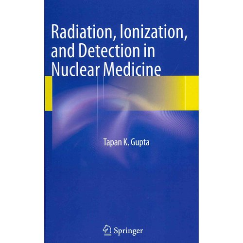 Radiation, Ionization, and Detection in Nuclear Medicine