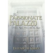 The Passionate Palazzo : When Rome Was All the Rage