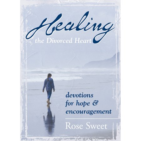 - Healing the Divorced Heart : Devotions for Hope & Encouragement