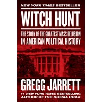 Witch Hunt: The Story of the Greatest Mass Delusion in American Political History (Hardcover)