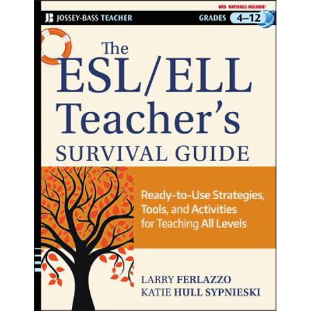 The ESL/ELL Teacher's Survival Guide, grades 4-12 : Ready-To-Use Strategies, Tools, and Activities for Teaching English Language Learners of All (5 Guided Teaching Notes)