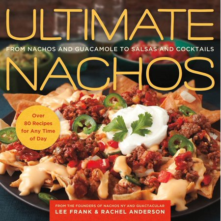 Ultimate Nachos : From Nachos and Guacamole to Salsas and Cocktails - Guacamole Halloween Recipe