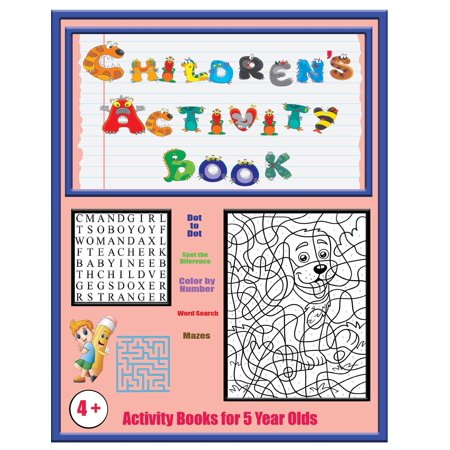 Activity Books for 5 Year Olds : An Activity Book with 120 Puzzles, Exercises and Challenges for Kids Aged 4 to 6 (Crafts For Four Year Olds)