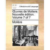 Uvres de Moliere. Nouvelle Dition. Volume 7 of 7