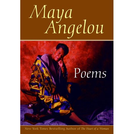 Poems : Maya Angelou (Touched By An Angel Maya Angelou Meaning)