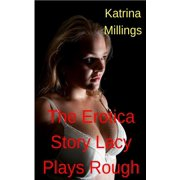 The Erotica Story Lacy Plays Rough - eBook