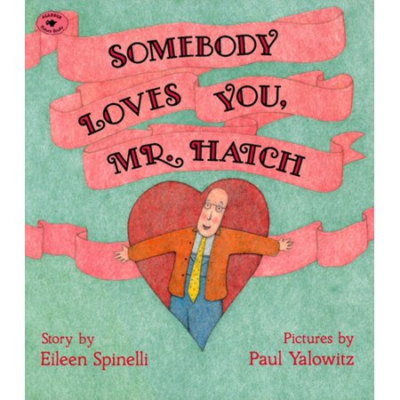Somebody Loves You, Mr. Hatch (Paperback)