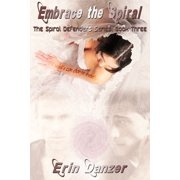 Embrace the Spiral (Spiral Defenders Series: Book Three) - eBook