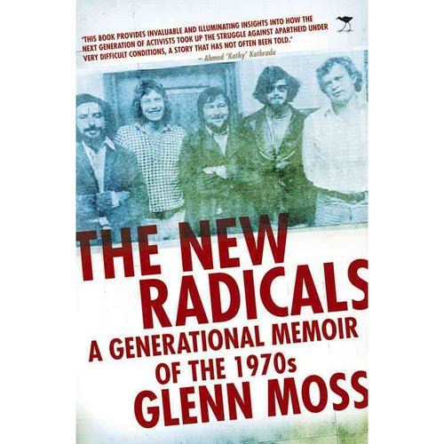 The New Radicals : A Generational Memoir of the 1970s