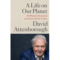 A Life on Our Planet : My Witness Statement and a Vision for the Future (Hardcover)