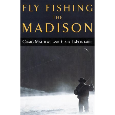 High Sierra Fly Fishing Book - Fly Fishing the Madison (Paperback)