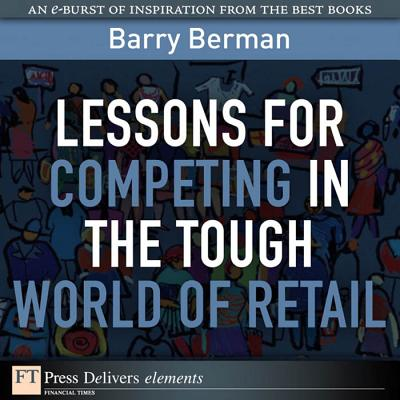 Lessons for Competing in the Tough World of Retail - eBook