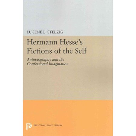 Hermann Hesse's Fictions of the Self: Autobiography and the Confessional Imagination