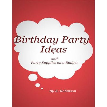 Birthday Party Ideas and Party Supplies on a Budget - eBook (Engagement Party Ideas On A Budget)
