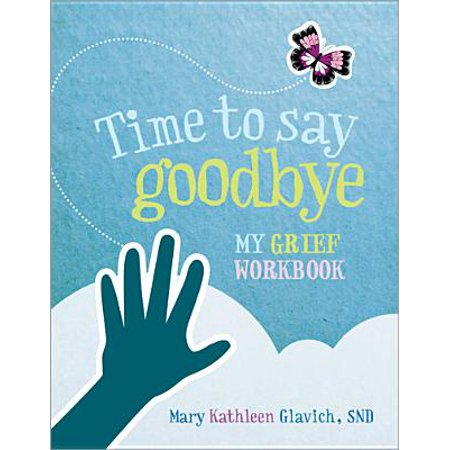 Time to Say Goodbye : My Grief