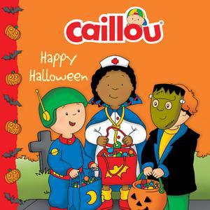 Caillou: Happy Halloween - eBook (Caillou Happy Halloween)