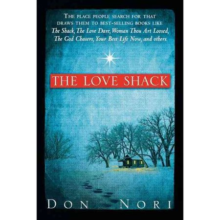 The Love Shack  The Place People Search For That Draws Them To Best Selling Books Like The Shack  The Love Dare  Woman  Thou Art Loose