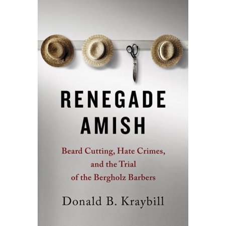 Renegade Amish : Beard Cutting, Hate Crimes, and the Trial of the Bergholz Barbers - Fake Amish Beard