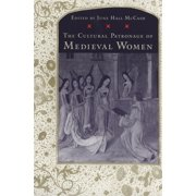 The Cultural Patronage of Medieval Women (Hardcover)