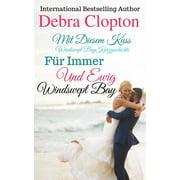 Windswept Bay: Mit Diesem Kuss & Fr Immer Und Ewig (Series #3) (Paperback)