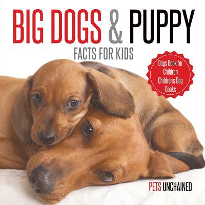 Big Dogs & Puppy Facts for Kids Dogs Book for Children Children's Dog Books (Candy Facts For Halloween)