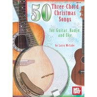 50 Three-Chord Christmas Songs for Guitar, Banjo, and Uke (Paperback)