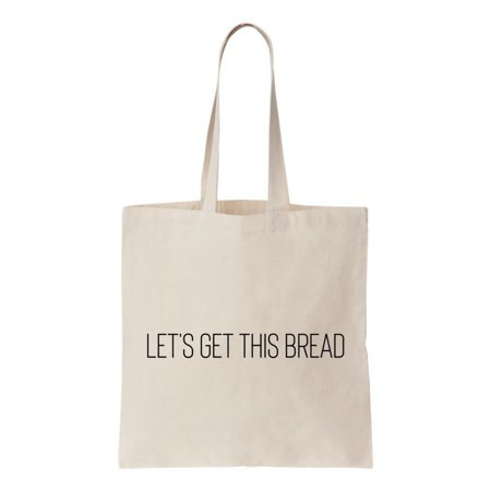 UPC 302686120578 product image for Let's Get This Bread, Funny Cotton Canvas Re-Usable Shopping & Carry-All Tote Ba | upcitemdb.com