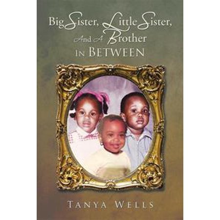 Big Sister, Little Sister, and a Brother in Between - eBook (Big Brother And Little Brother Halloween Costumes)