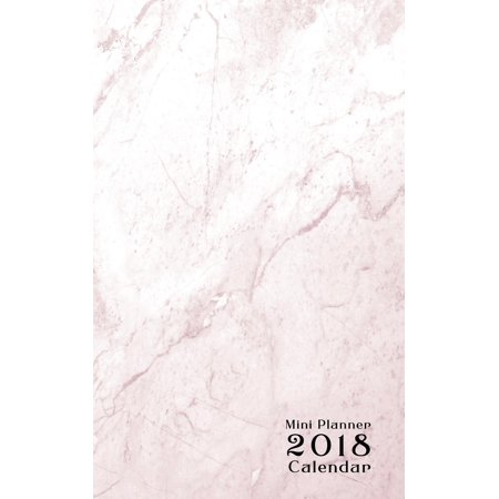 Small Monthly Planner (Mini Planner 2018 Calendar: (small Monthly Planner Pink Marble 5x8) (Paperback))
