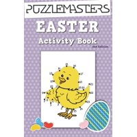 Easter Basket Stuffers 2nd Edition : An Easter Activity Book Featuring 30 Fun Activities; Great for Boys and Girls!