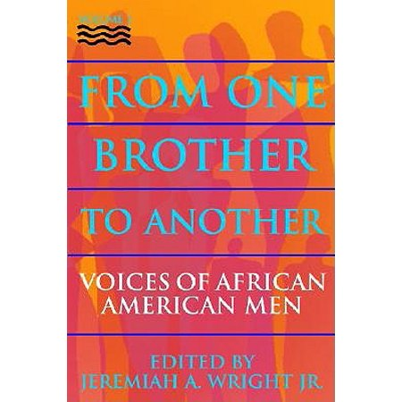 From One Brother to Another : Voices of African American Men