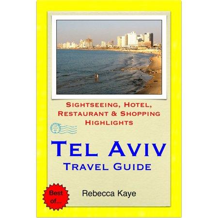 Tel Aviv, Israel Travel Guide - Sightseeing, Hotel, Restaurant & Shopping Highlights (Illustrated) - (Best Time To Travel To Tel Aviv)