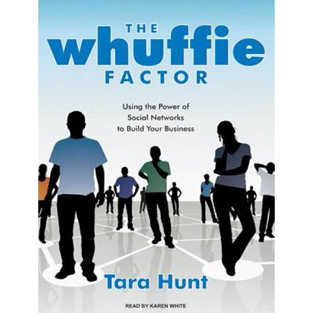 The Whuffie Factor: Using the Power of Social Networks to Build Your Business (The Power Of Network Marketing)