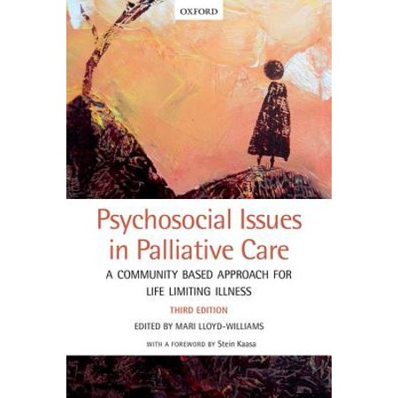 Psychosocial Issues in Palliative Care : A Community Based Approach for Life Limiting (Community Based Care)