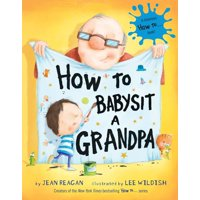 How to Babysit a Grandpa (Hardcover)