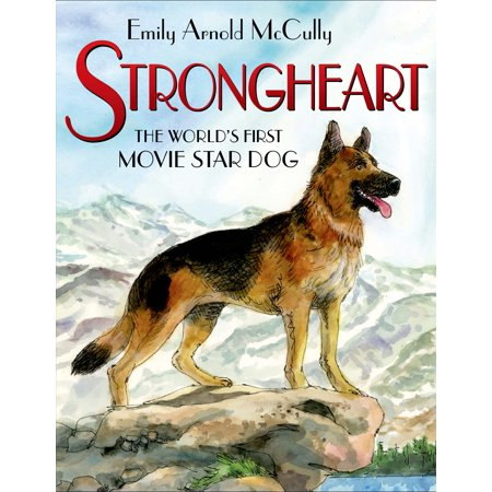 Strongheart : The World's First Movie Star Dog (The First Dog In Space Laika Information)