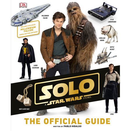 Solo: A Star Wars Story The Official Guide A Star Shall Guide