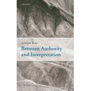 Between Authority and Interpretation : On the Theory of Law and Practical Reason