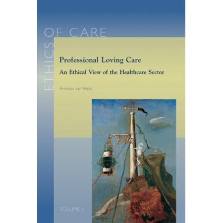 Professional Loving Care: An Ethical View of the Healthcare Sector
