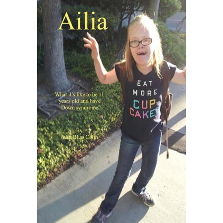 Ailia (What It's Like to Be 11 Years Old and Have Down Syndrome)