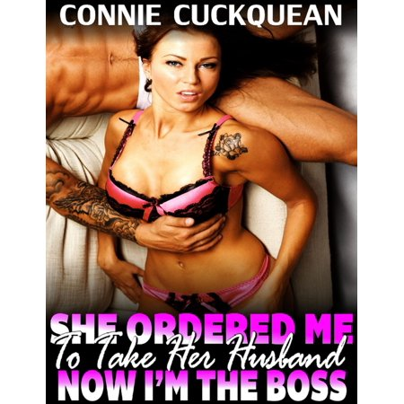 She Ordered Me to Take Her Husband – Now I'm the Boss : Cuckqueans 12 - (Now Take A Look At Me Now)