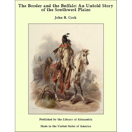 The Border and the Buffalo: An Untold Story of the Southwest Plains - - Southwest Buffalo