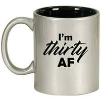 Ceramic Coffee Tea Mug Cup I'm Thirty AF Funny 30th Birthday (Silver)