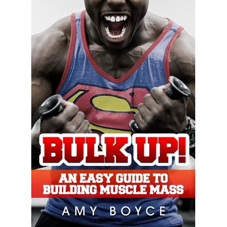 Bulk Up! An Easy Guide to Building Muscle Mass - (Best Mass Building Routine)