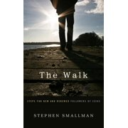 The Walk : Steps for New and Renewed Followers of Jesus
