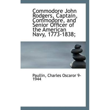 Commodore John Rodgers  Captain  Commodore  And Senior Officer Of The American Navy  1773 1838