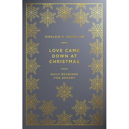 Love Came Down at Christmas : Daily Readings for (Down Fur)