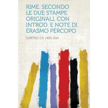 Rime. Secondo Le Due Stampe Originali, Con Introd. E Note Di Erasmo Percopo