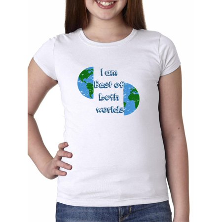 I Am the Best of Both Worlds - Funny Iconic Saying Girl's Cotton Youth