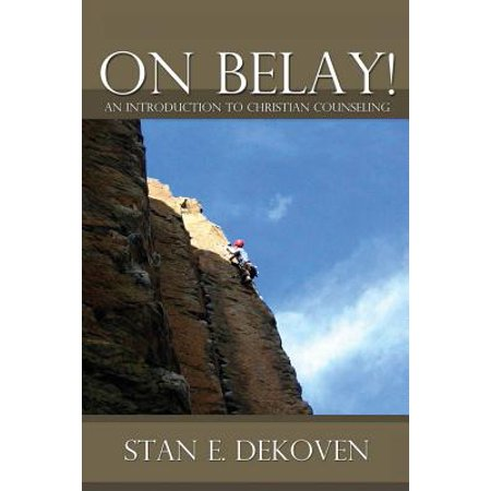 On Belay! an Introduction to Christian -